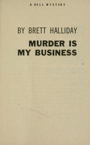 Cover of: Murder is my business by Brett Halliday