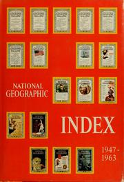 Cover of: National geographic index, 1947-1963 inclusive | and foreword by the editor, Melville Bell Grosvenor.