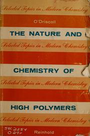 Cover of: The nature and chemistry of high polymers by Kenneth F. O'Driscoll