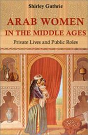 Cover of: Arab women in the Middle Ages | Shirley Guthrie