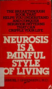 Cover of: Neurosis is a painful style of living | Samuel I. Greenberg