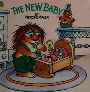Cover of: The new baby | Mercer Mayer, Alison Inches