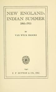 Cover of: New England: Indian summer, 1865-1915 by Van Wyck Brooks
