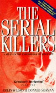 Cover of: The serial killers: a study in the psychology of violence