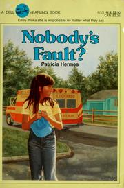 Cover of: Nobody's fault? | Patricia Hermes