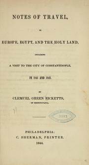 Notes of travel, in Europe, Egypt, and the Holy Land, including a visit to the city of Constantinople, in 1841 and 1842 by