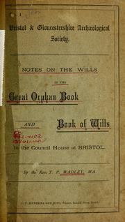 Cover of: Notes or abstracts of the wills contained in the volume entitled the Great orphan book and Book of wills, in the council house at Bristol. | Thomas Procter Wadley