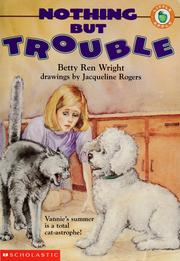 Cover of: Nothing but trouble by Betty Ren Wright