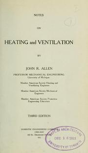 Cover of: Notes on heating and ventilation | John Robins Allen
