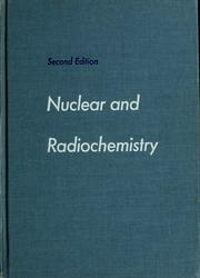 Cover of: Nuclear and radiochemistry | Gerhart Friedlander