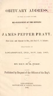 Cover of: Obituary address, on the occasion of the re-interment of the remains of James Pepper Pratt first lieut. and adjutant 1st bat., 11th reg't U. S. infantry | Martin Mercillian Post