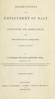 Cover of: Observations on the employment of salt in agriculture and horticulture, with directions for its application, founded on practice. | Cuthbert Johnson