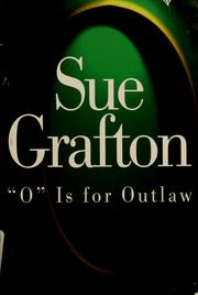 Cover of: O is for outlaw by Sue Grafton
