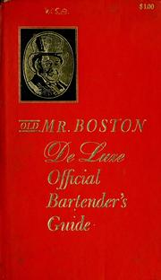 Cover of: Old Mr. Boston de luxe official bartender's guide | compiled and edited by Leo Cotton.