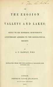 Cover of: On the erosion of valleys and lakes | Ramsay, Andrew Crombie Sir