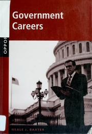 Cover of: Opportunities in government careers by Neale Baxter