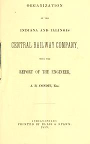 Cover of: Organization of the Indiana and Illinois Central Railway Company | Indiana and Illinois Central Railway Company.