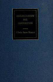Cover of: Organization for production | Edwin Scott Roscoe