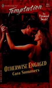Cover of: Otherwise engaged | Cara Summers