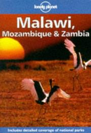 Cover of: Lonely Planet Malawi, Mozambique & Zambia (Malawi, Mozambique and Zambia)