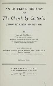 Cover of: An outline history of the church by centuries (from St. Peter to Pius XII) by McSorley, Joseph