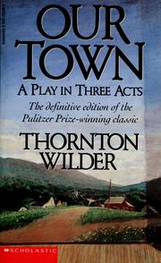 Cover of: Our town, a play in three acts | Thornton Wilder