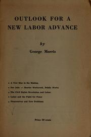 Cover of: Outlook for a new labor advance | Morris, George