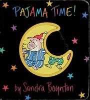 Cover of: Pajama time! | Sandra Boynton