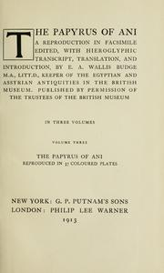 Cover of: The papyrus of Ani by Ed., with hieroglyphic transcript, translation, and introd., by E. A. Wallis Budge.