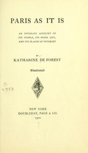 Cover of: Paris as it is | Katharine De Forest