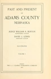 Cover of: Past and present of Adams County, Nebraska | William R. Burton