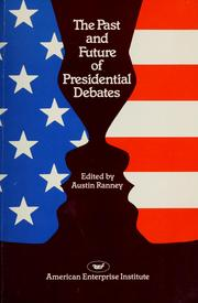 Cover of: The Past and future of Presidential debates