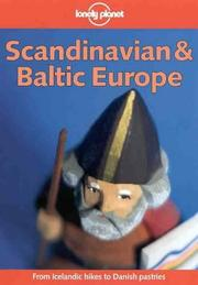 Cover of: Lonely Planet Scandinavian & Baltic Europe (Scandinavian and Baltic Europe, 4th ed) by Glenda Bendure, Ned Friary, Jennifer Brewer, Steve Kokker, Graeme Cornwallis, Clem Lindenmayer, Nick Selby