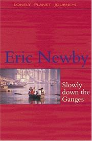 Cover of: Slowly Down the Ganges | Eric Newby