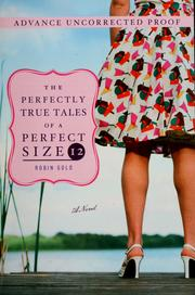 Cover of: The perfectly true tales of a perfect size 12 | Robin Gold
