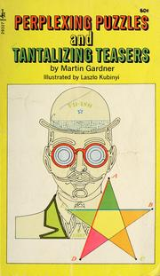 Cover of: Perplexing puzzles and tantalizing teasers | Martin Gardner