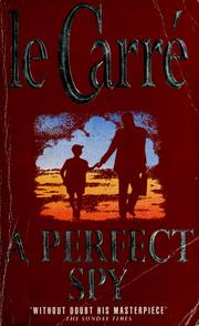 Cover of: A perfect spy | John le Carré