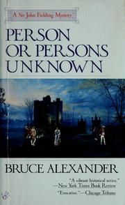 Cover of: Person or Persons Unknown (Sir John Fielding #4) | Bruce Alexander