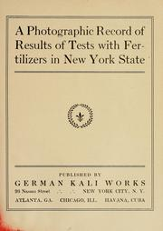 Cover of: A photographic record of results of tests with fertilizers in New York State | German Kali Works