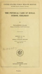 Cover of: The physical care of rural school children | Taliaferro Clark