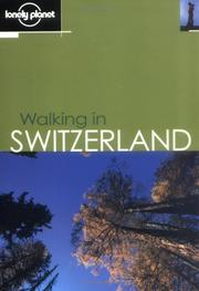 Cover of: Lonely Planet Walking in Switzerland | Clem Lindenmayer