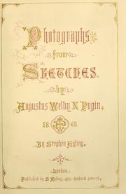 Cover of: Photographs from sketches by Augustus Welby N. Pugin | Augustus Welby Northmore Pugin