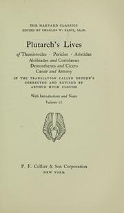 Cover of: Plutarch's Lives of Themistocles, Pericles, Aristides, Alcibiades, and Coriolanus, Demosthenes, and Cicero, Caesar and Antony | Plutarch
