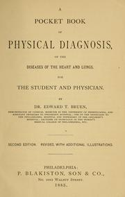 Cover of: A pocket book of physical diagnosis of the diseases of the heart and lungs | Edward Tunis Bruen