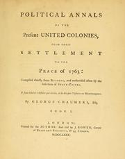 Cover of: Political annals of the present united colonies, from their settlement to the peace of 1763 | George Chalmers