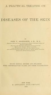 Cover of: A practical treatise on diseases of the skin by John Vietch Shoemaker