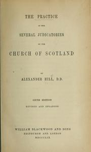 Cover of: The practice in the several judicatories of the Church of Scotland |