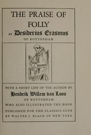 an analysis of the praise of folly by desiderius erasmus Erasmus in 1523, by hans holbein in praise of folly ( latin : stultitiae laus or moriae encomium—sometimes translated as in praise of more  greek title: morias.