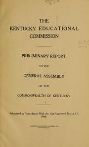 Cover of: Preliminary report to the General assembley of the commonwealth of Kentucky | Kentucky. Educational commission
