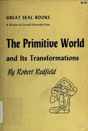 Cover of: The primitive world and its transformations. | Redfield, Robert